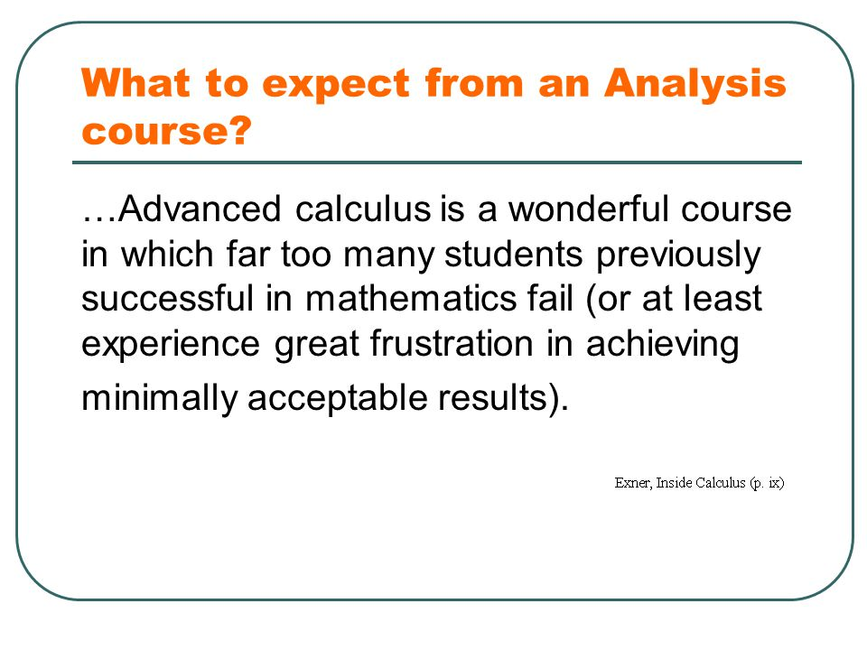 What to expect from an Analysis course.
