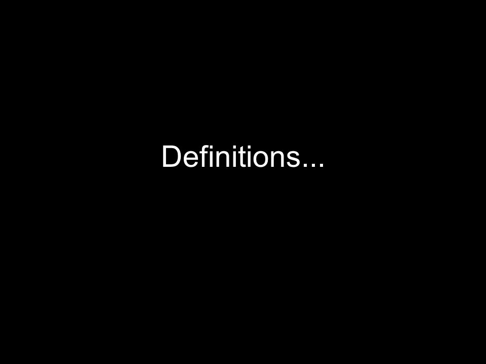 Definitions...