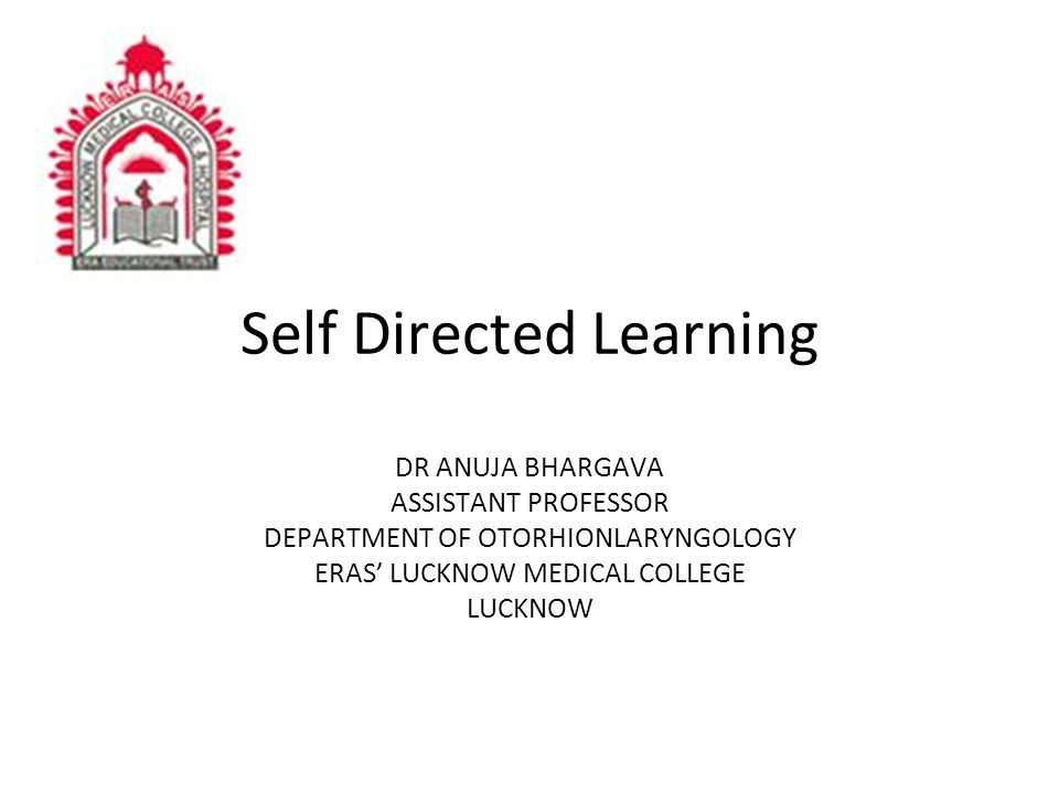 Learning objectives Defination History Stages SDL in medical colleges Achievment
