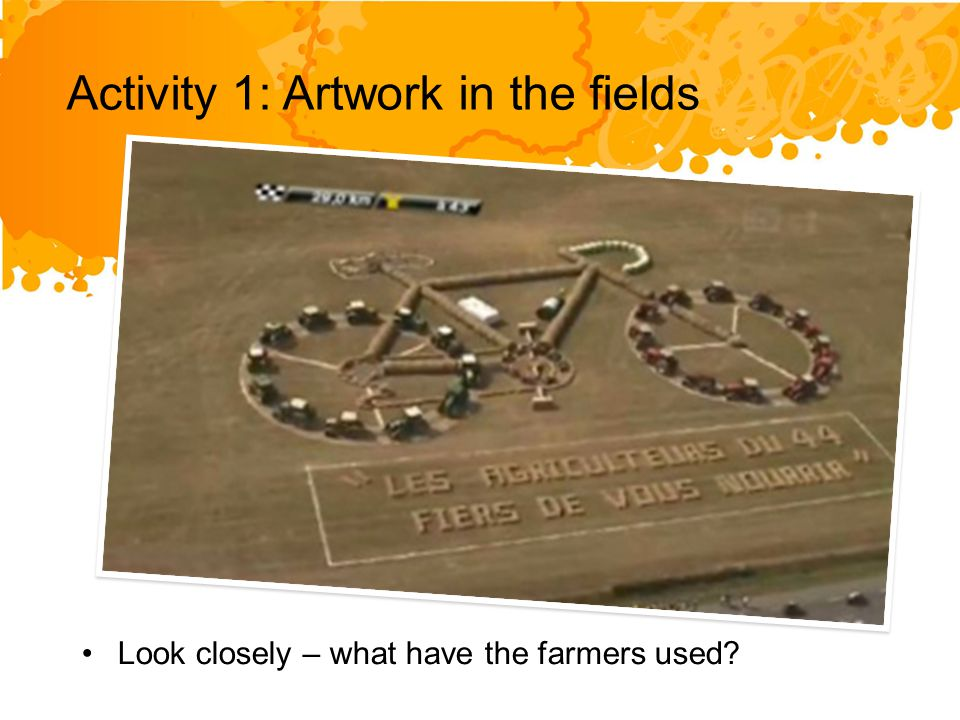 Activity 1: Artwork in the fields Look closely – what have the farmers used
