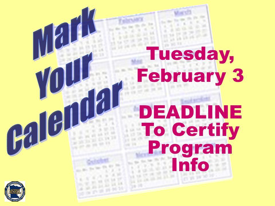 Tuesday, February 3 DEADLINE To Certify Program Info