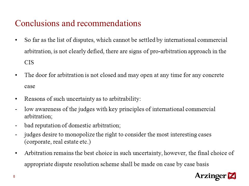 8 Conclusions and recommendations So far as the list of disputes, which cannot be settled by international commercial arbitration, is not clearly defi