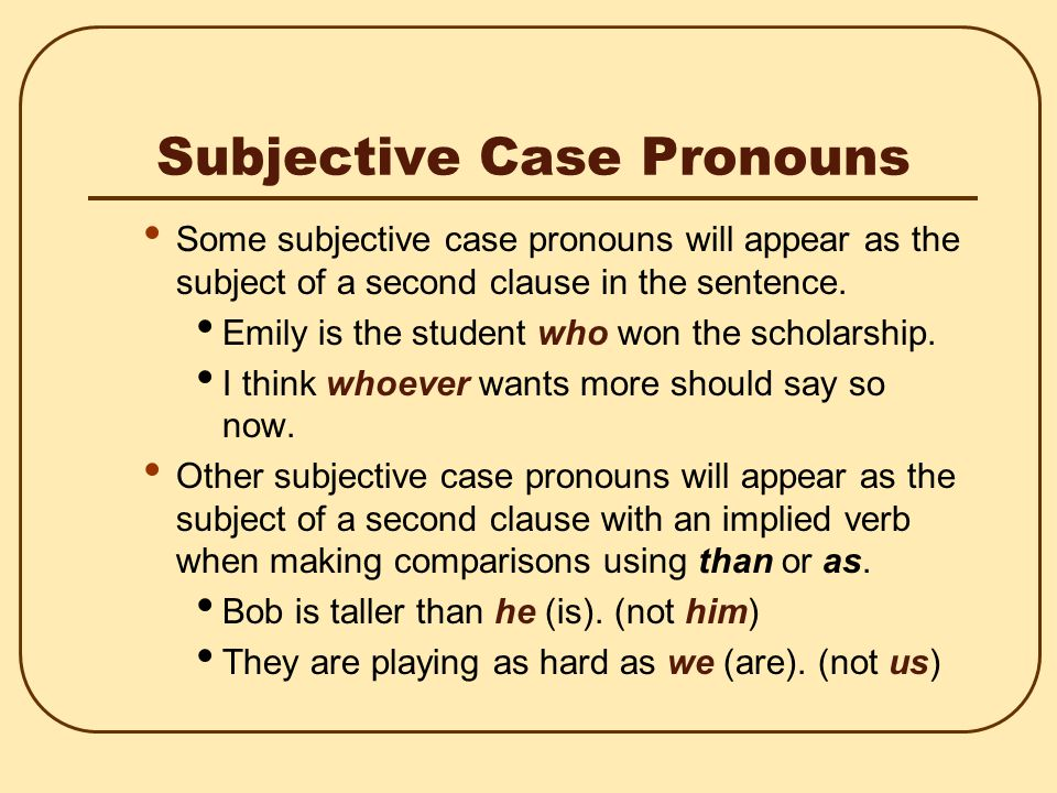 Apply the Formulas subject pronouns = I, we, who, you, he, she, it, they object pronouns = me, us, whom, you, him, her, it, them Apply the following four formulas: Subject pronoun + verb Verb + object pronoun Preposition + object pronoun Noun + object pronoun + noun (Subj.