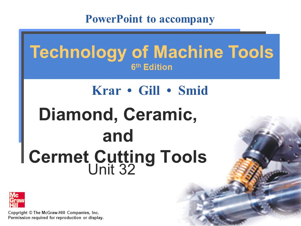32-12 Use of Diamond Cutting Tools Metallic Materials –Light metals, such as aluminum, duraluminum, and magnesium alloys –Soft metals, such as copper, brass, and zinc alloys –Bearing metals, such as bronze and babbitt –Precious metals, such as silver, gold, and platinum Nonmetallic Materials –hard and soft rubber –all types of cemented carbides, plastics, carbon, graphite, and ceramics.