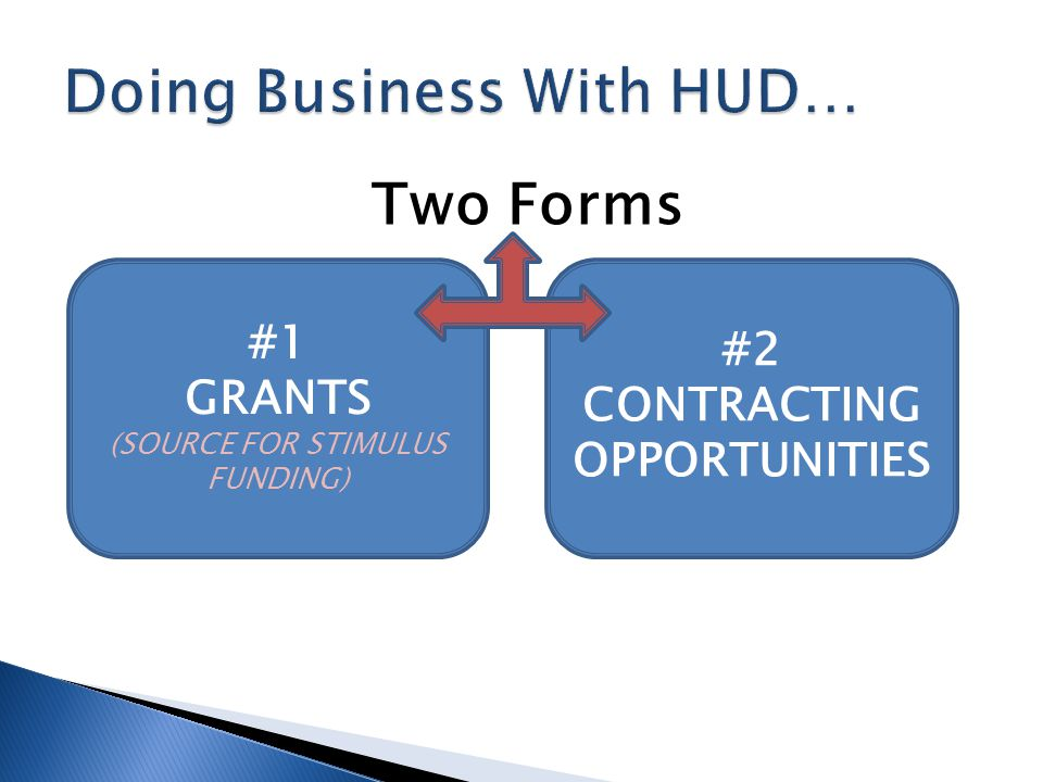 Two Forms #1 GRANTS (SOURCE FOR STIMULUS FUNDING) #2 CONTRACTING OPPORTUNITIES