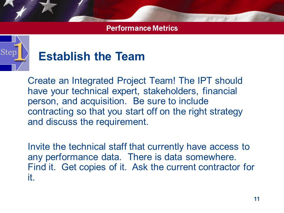 Performance Metrics 11  Create an Integrated Project Team.