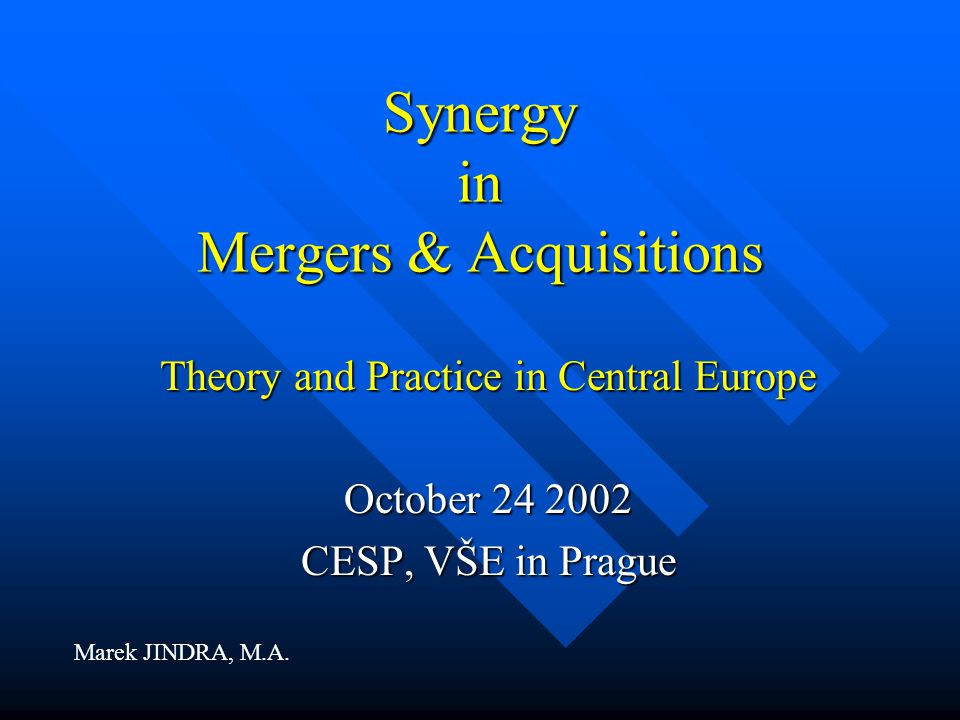 """October 24 2002Synergy in Mergers & Acquisitions22 Operational Implementation - detailed planning is necessary - two ways: Cost-saving (""""hard synergy ) redundancies – admin, production, logistics, … Revenue-enhancement (""""soft synergy ) cross selling, strength-strength & strength-weakness matching"""