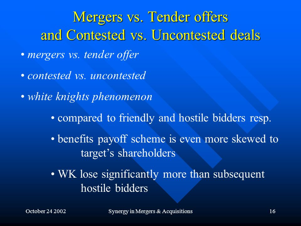 October 24 2002Synergy in Mergers & Acquisitions16 Mergers vs.