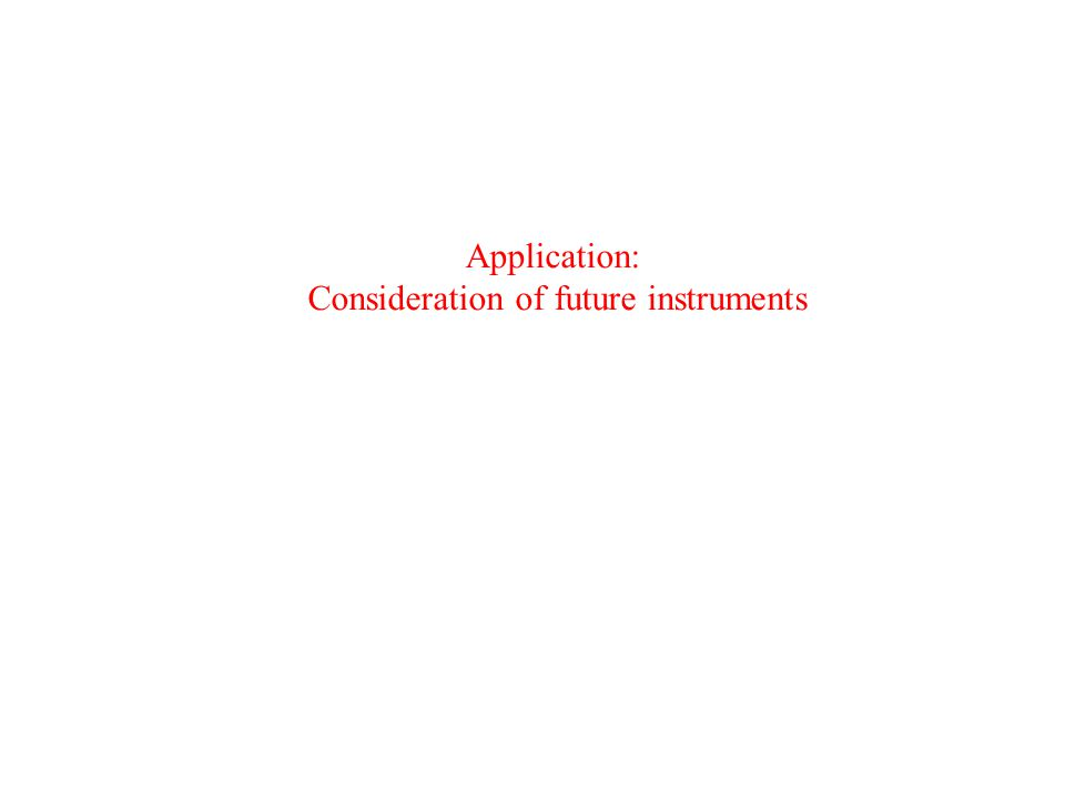 Application: Consideration of future instruments