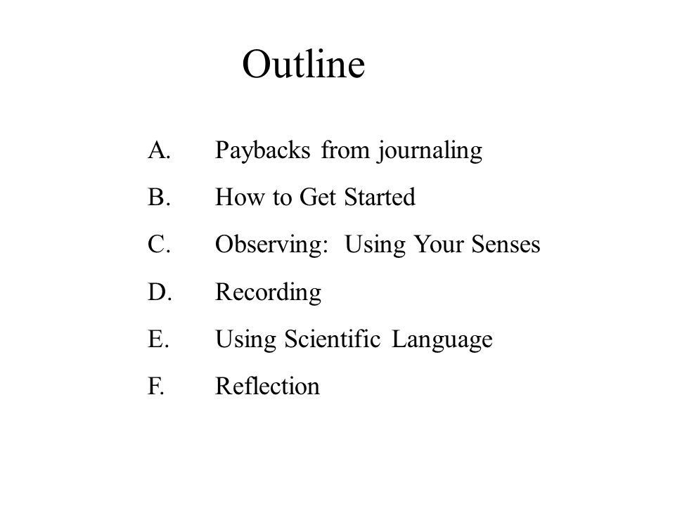 A.PAYBACKS FROM JOURNALING 1. SCIENTIFIC AND AESTHETIC OBSERVATION 2.