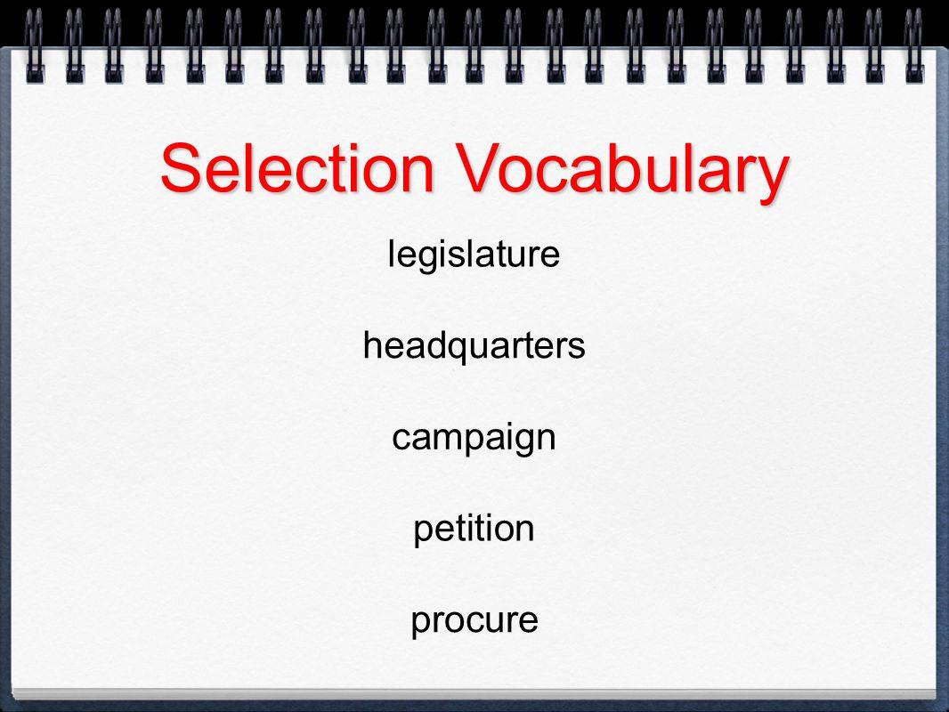 Selection Vocabulary legislature headquarters campaign petition procure