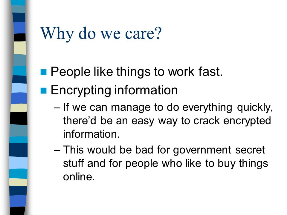 Why do we care. People like things to work fast.