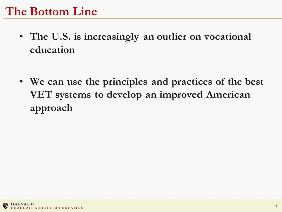30 The Bottom Line The U.S.
