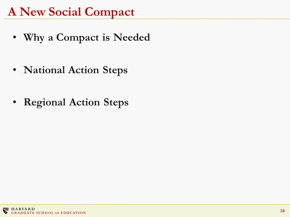 38 A New Social Compact Why a Compact is Needed National Action Steps Regional Action Steps