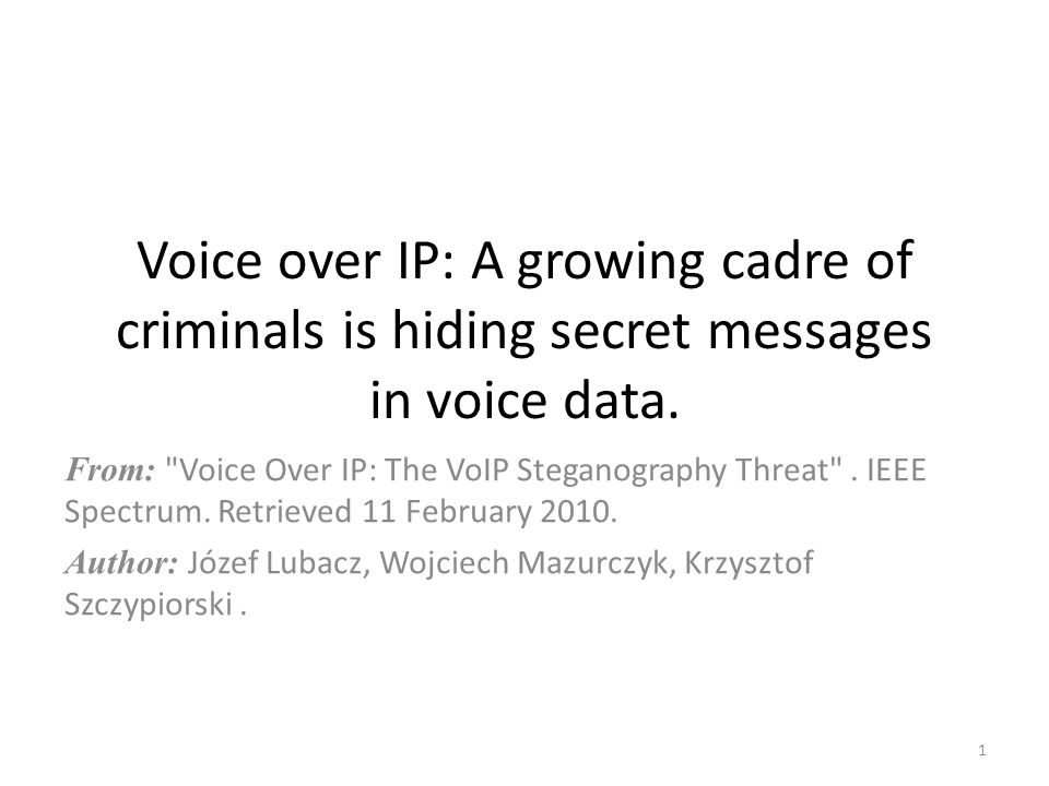 Voice over IP: A growing cadre of criminals is hiding secret messages in voice data.