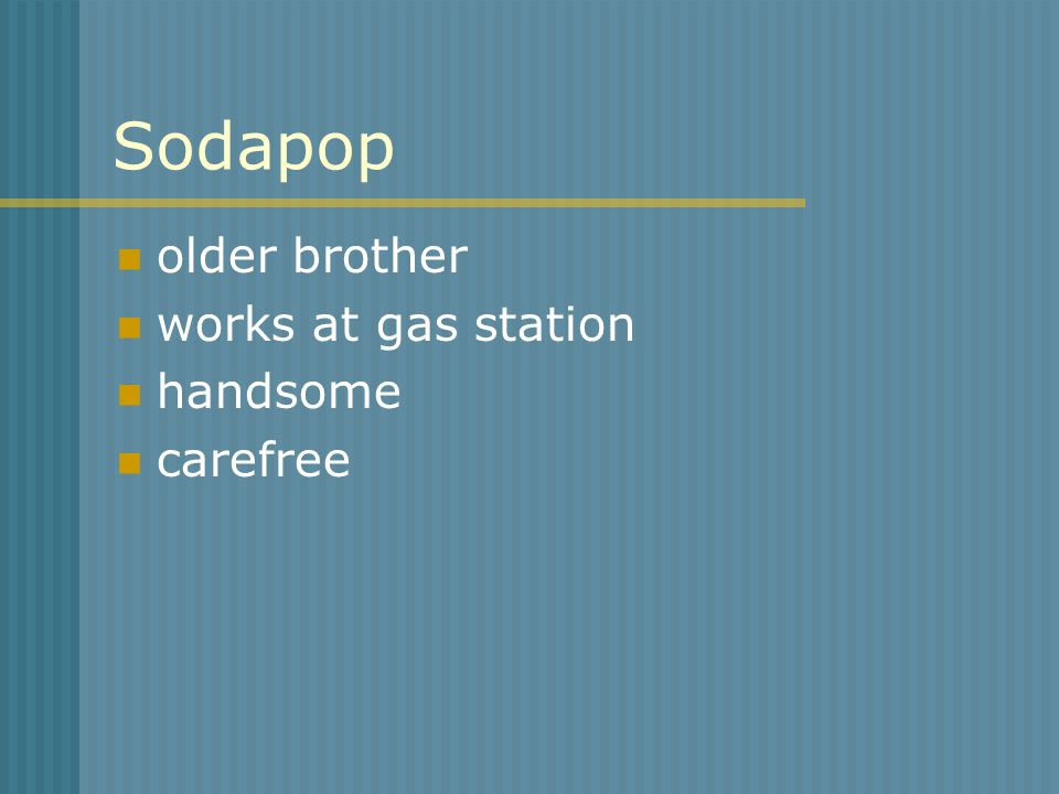 Sodapop older brother works at gas station handsome carefree