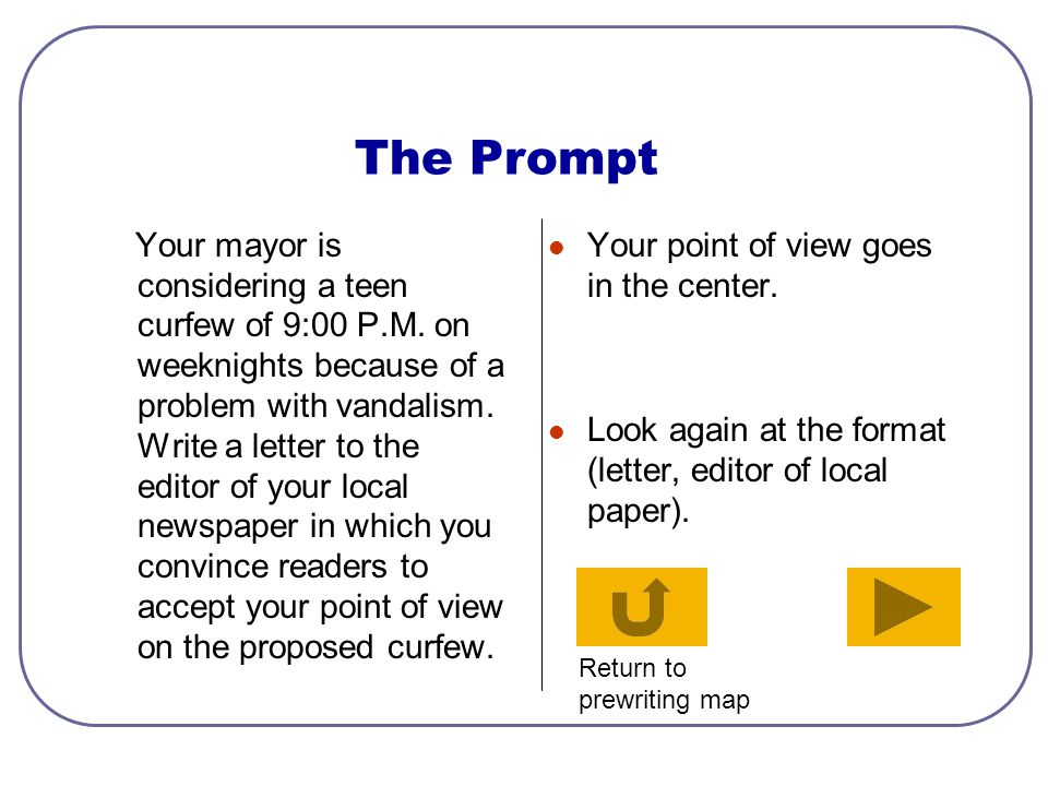 Prewriting Again You've done the hardest part. Now, you'll try it again. Advance to the next slide, read the prompt and map it.