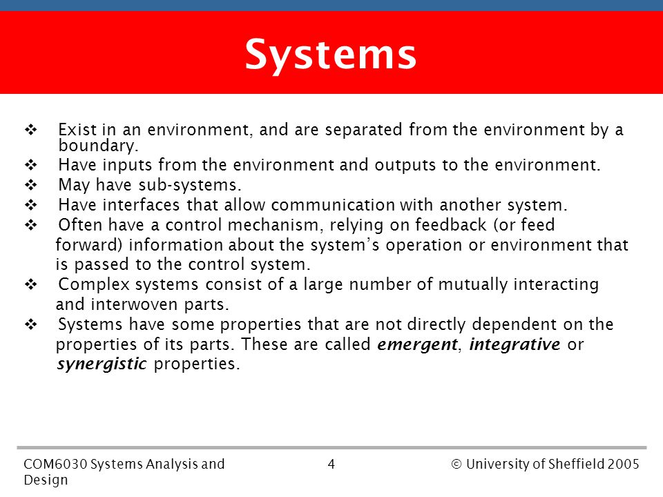 4COM6030 Systems Analysis and Design © University of Sheffield 2005 First part of the course  Exist in an environment, and are separated from the env