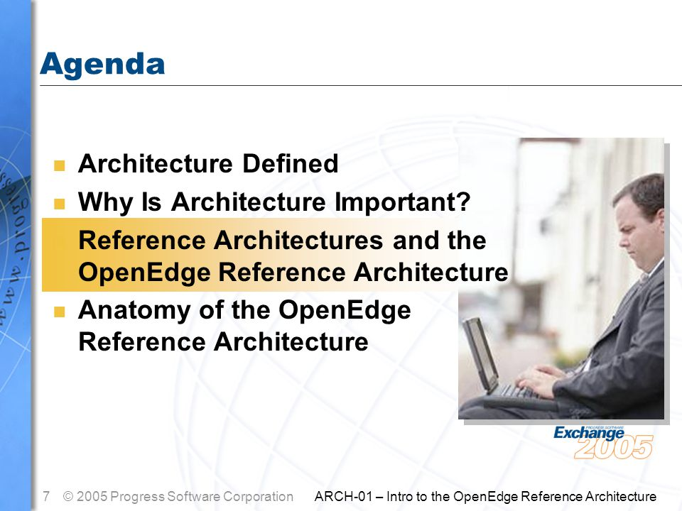 8© 2005 Progress Software Corporation ARCH-01 – Intro to the OpenEdge Reference Architecture What is a Reference Architecture .