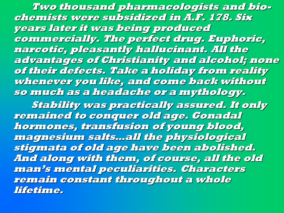 Two thousand pharmacologists and bio- chemists were subsidized in A.F.