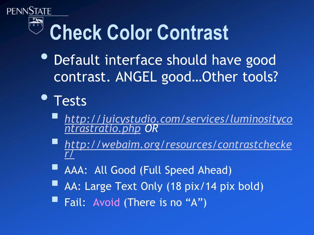 Check Color Contrast Default interface should have good contrast.
