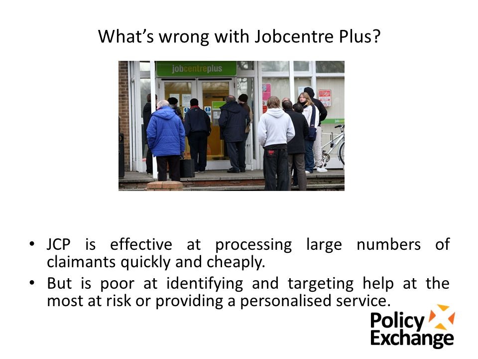 What's wrong with Jobcentre Plus.