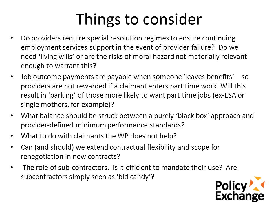 Things to consider Do providers require special resolution regimes to ensure continuing employment services support in the event of provider failure.