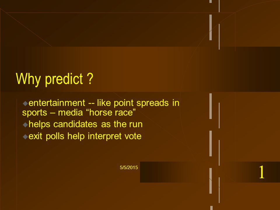 5/5/2015 Why predict .