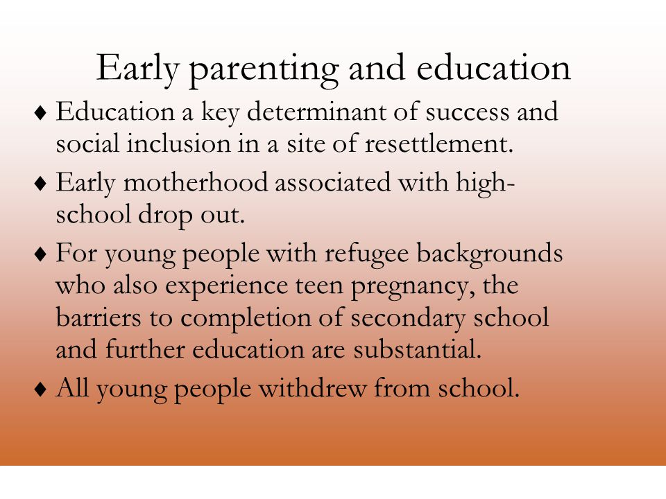 La Trobe Refugee Research Centre Early parenting and education  Education a key determinant of success and social inclusion in a site of resettlement.