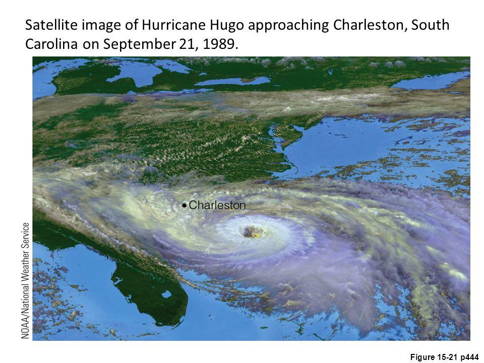 Figure 15-21 p444 Satellite image of Hurricane Hugo approaching Charleston, South Carolina on September 21, 1989.