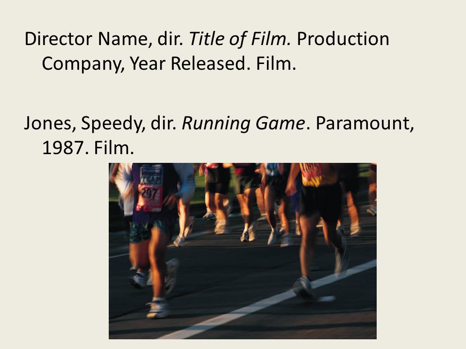 Director Name, dir. Title of Film. Production Company, Year Released.