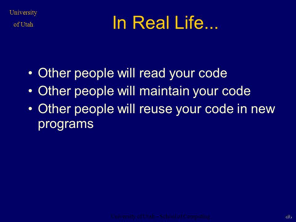University of Utah – School of Computing University of Utah 24 24 Style Tip #9 Use nested if statements carefully