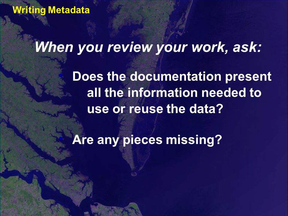 Does the documentation present all the information needed to use or reuse the data.