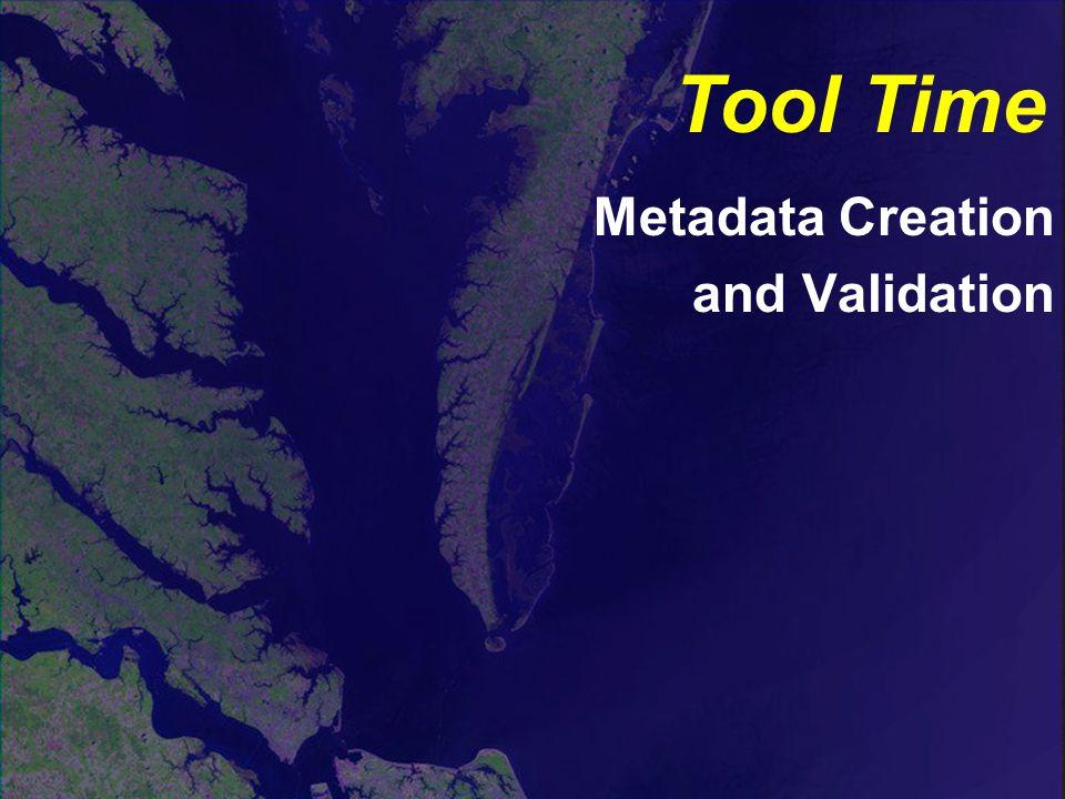 Metadata Creation and Validation Tool Time