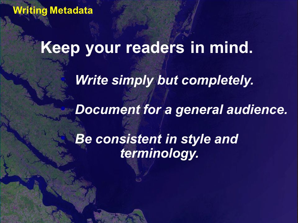 Write simply but completely. Document for a general audience.