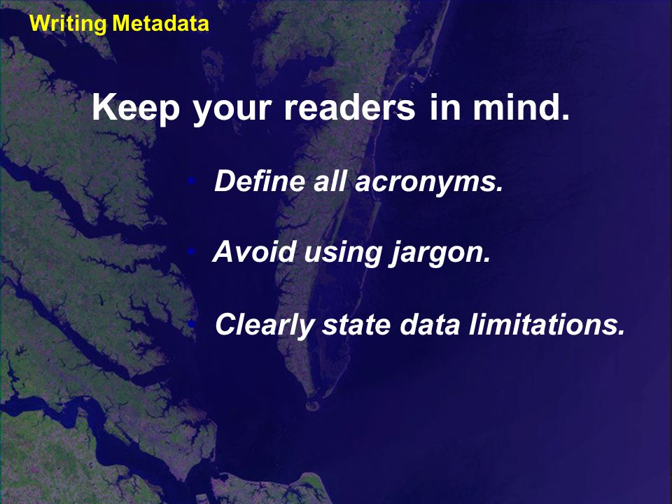 Define all acronyms. Avoid using jargon. Clearly state data limitations.