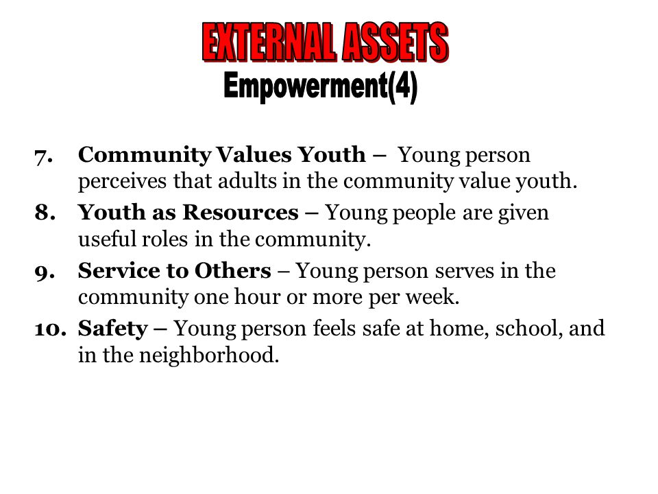 7.Community Values Youth – Young person perceives that adults in the community value youth.