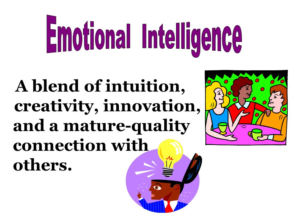 A blend of intuition, creativity, innovation, and a mature-quality connection with others.