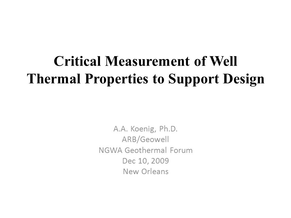 Critical Measurement of Well Thermal Properties to Support Design A.A.