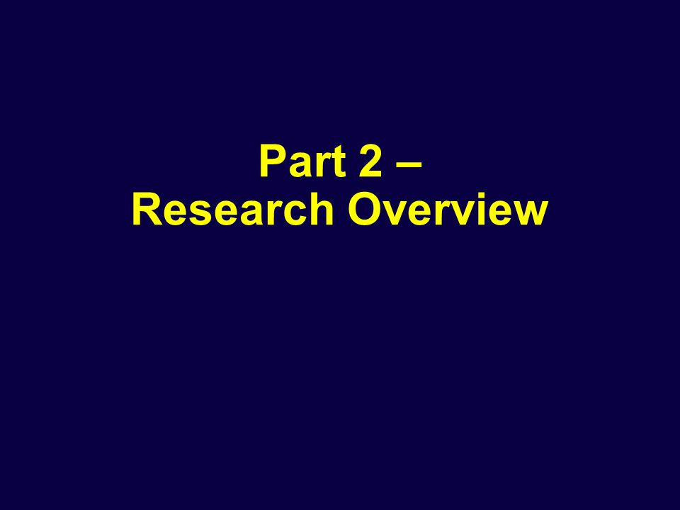 Part 2 – Research Overview