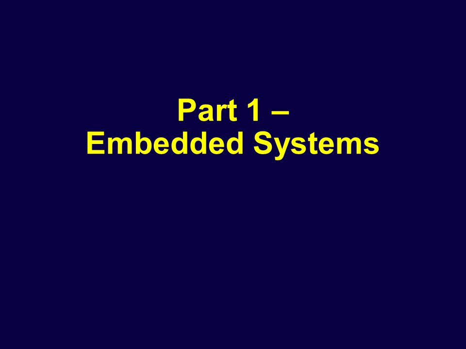 Part 1 – Embedded Systems