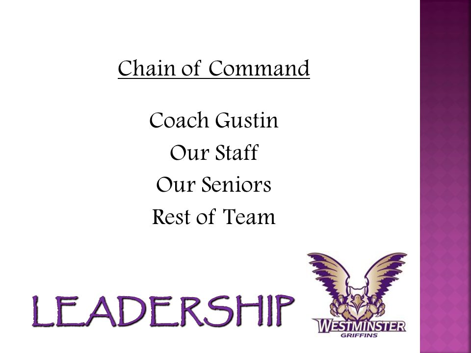Chain of Command Coach Gustin Our Staff Our Seniors Rest of Team