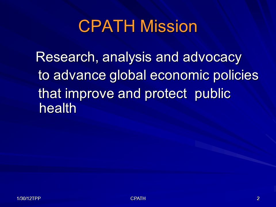 1/30/12TPP23TPP CPATH 23 Trade Advisory Committees 2005: Business: 42 Public Health: 0 Pharma20 Public Health Public Health0 Tobacco7 0 Alcohol6 0 Food5 0 Health Insurance 4 Public Health Public Health0