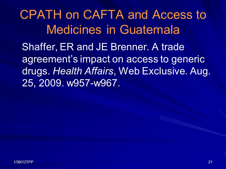 1/30/12TPP21 CPATH on CAFTA and Access to Medicines in Guatemala Shaffer, ER and JE Brenner.