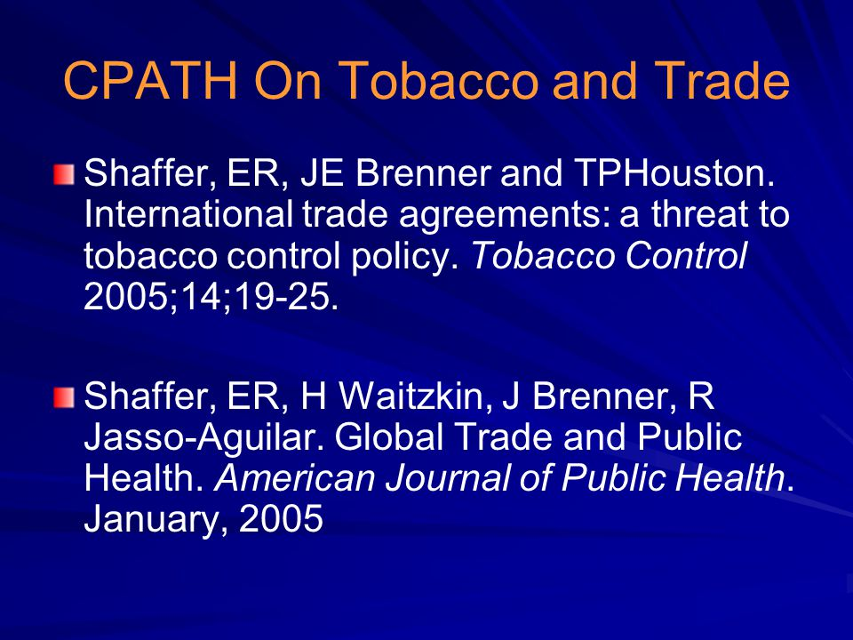 Global Concerns - Tobacco Tobacco Consumption fast becoming the leading preventable cause of illness and mortality Annual death toll worldwide: 5.2 million U.S.