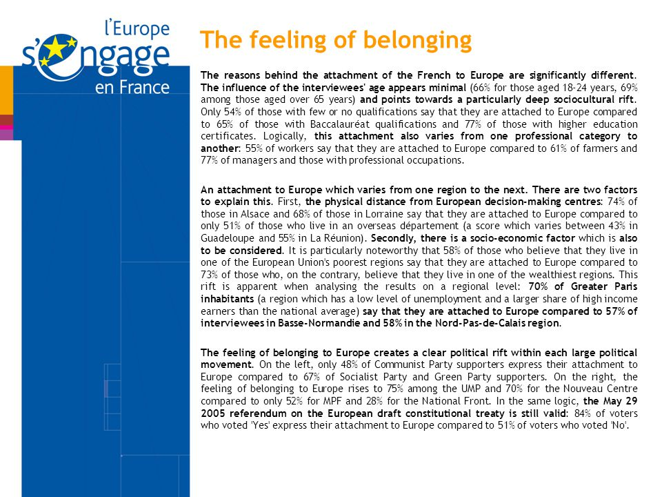 The feeling of belonging The reasons behind the attachment of the French to Europe are significantly different.