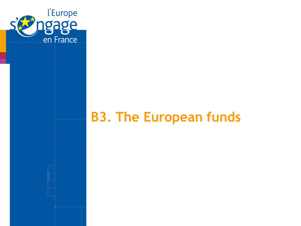 B3. The European funds