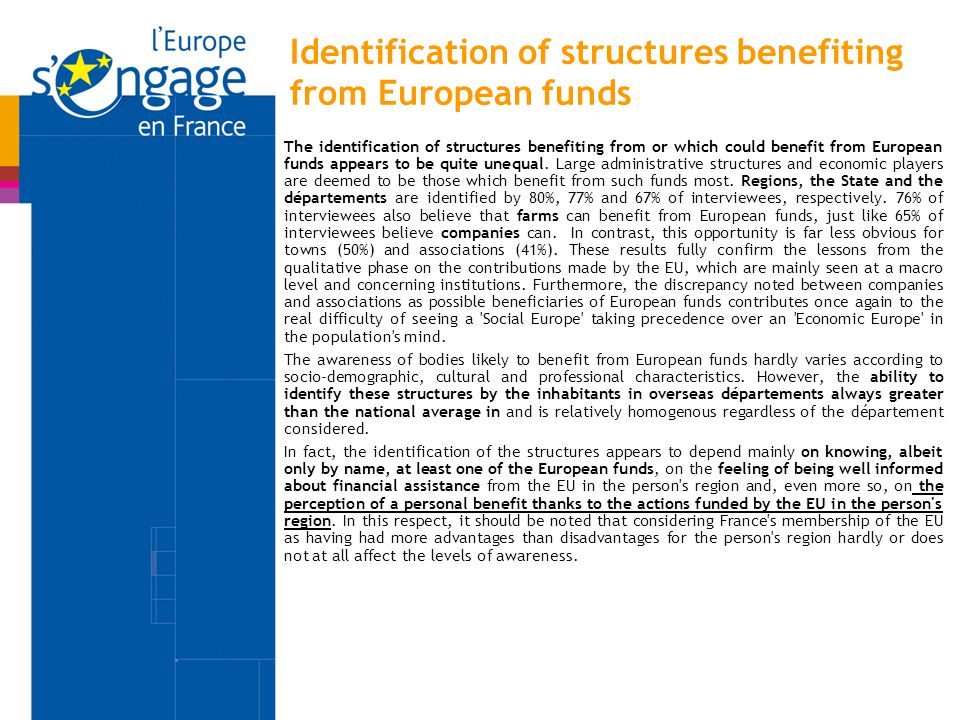 Identification of structures benefiting from European funds The identification of structures benefiting from or which could benefit from European funds appears to be quite unequal.