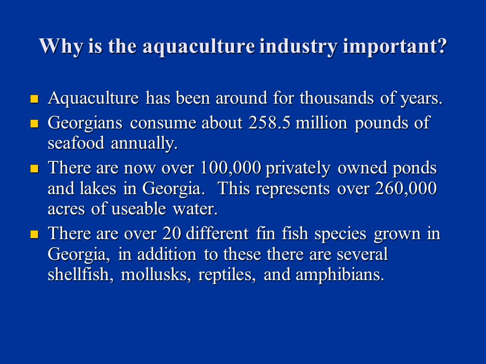 Why is the aquaculture industry important. Aquaculture has been around for thousands of years.