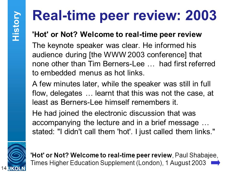 A centre of expertise in digital information managementwww.ukoln.ac.uk Real-time peer review: 2003 Hot or Not.